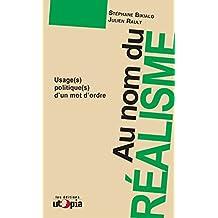 Au nom du réalisme: Usage(s) politique(s) d'un mot d'ordre (Ruptures) (French Edition)