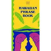 Hawaiian Phrase Book (Hawaiian Classic Reprints)