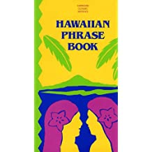 Hawaiian Phrase Book (Hawaiian Classic Reprints)