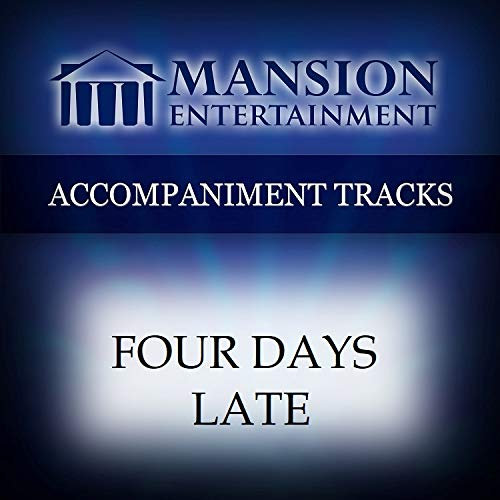 Four Days Late [Accompaniment/Performance Track]