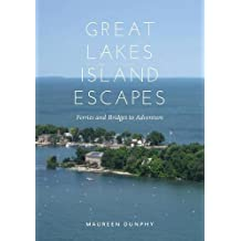 Great Lakes Island Escapes:Ferries and Bridges to Adventure