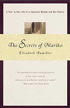 The Secrets of Mariko: A Year in the Life of a Japanese Woman and Her Family by [Bumiller, Elisabeth]