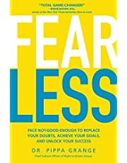 Fear Less: Face Not-Good-Enough to Replace Your Doubts, Achieve Your Goals, and Unlock Your Success