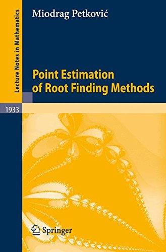 Point Estimation of Root Finding Methods (Lecture Notes in Mathematics)