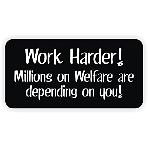 Work Harder Millions on Welfare Hard Hat Sticker / Decal / Label Tool Lunch  Box Helmet Funny