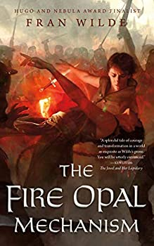 The Fire Opal Mechanism (The Jewel Series Book 2) Kindle Edition by Fran Wilde  (Author)
