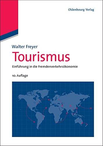 Tourismus: Einführung in die Fremdenverkehrsökonomie (Lehr- und Handbücher zu Tourismus, Verkehr und Freizeit) Gebundenes Buch – 15. Dezember 2010 Walter Freyer De Gruyter Oldenbourg 348659673X Reise