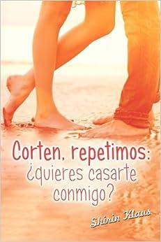 Corten, remetimos: ¿quieres casarte conmigo?: Volume 2 (Amor tras las cámaras)