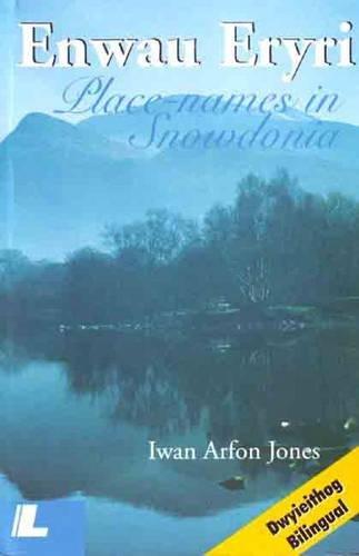 Place-Names in Snowdonia  Enwau Eryri by Y Lolfa