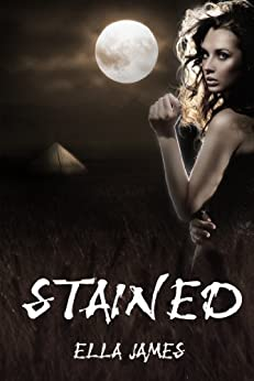 Stained (YA Paranormal Romance) (Stained Series Book 1) by [James, Ella]