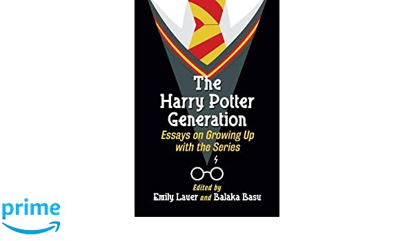 Adhd Essay The Harry Potter Generation Essays On Growing Up With The Series Emily  Lauer Balaka Basu  Amazoncom Books Twin Towers Essay also Summer Season In India Essay The Harry Potter Generation Essays On Growing Up With The Series  Essay About A School