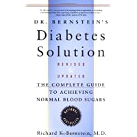 Dr.Bernstein's Diabetes Solution: Complete Guide to Achieving Normal Blood Sugars