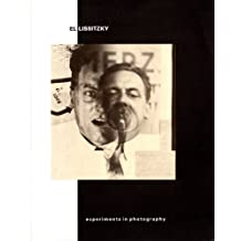 El Lissitzky: Experiments in photography : April 17 to June 1, 1991