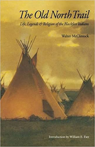 The Old North Trail: Life, Legends and Religion of the Blackfeet Indians .zip