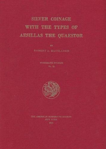 Silver Coinage with the Types of Aesillas the Quaestor (Numismatic Studies)