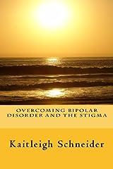 Overcoming Bipolar Disorder and the Stigma Paperback