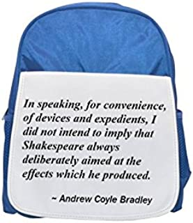 In speaking, for convenience, of devices and expedients, I did not intend to imply that Shakespeare always deliberately aimed at the effects which he produced. printed kid's blue backpack, Cute backpa