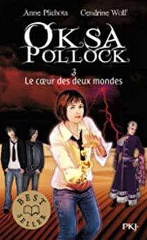 Oksa Pollock, Tome 3 : Le coeur des deux mondes par Plichota