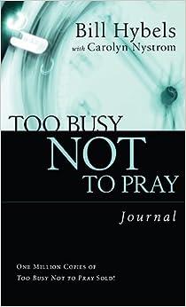Too Busy Not to Pray Journal: Basic Christianity (Saltshaker Books Saltshaker Books)