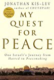 peace quest - My Quest For Peace: One Israeli's Journey From Hatred To Peacemaking