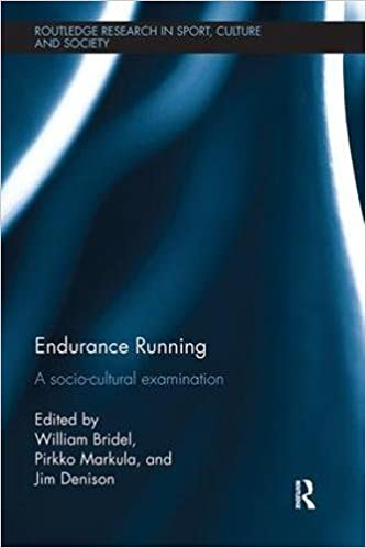Endurance Running: A Socio-Cultural Examination (Routledge Research in Sport, Culture and Society)