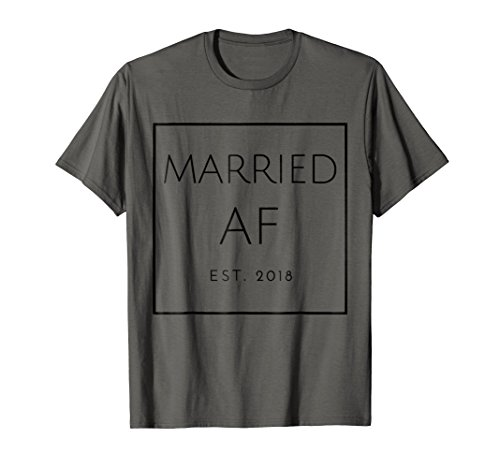 Af Shirt - Married AF T-Shirt, Est. 2018, Black Font, Bridal & Wedding