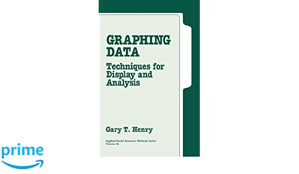 Graphing Data: Techniques for Display and Analysis (Applied Social