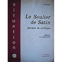 Le Soulier de Satin Devant la Critique : Dilemme et Controverses (Paul Claudel) (French Edition)