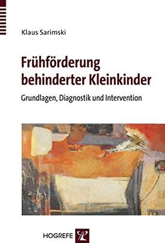 Frühförderung behinderter Kleinkinder: Grundlagen, Diagnostik und Intervention