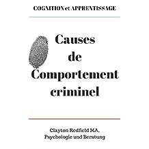 COGNITION et APPRENTISSAGE Causes du comportement criminel (French Edition)