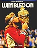 Classic Moments of Wimbledon, Charles Landon, 0861900529