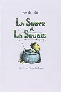 La Soupe à la Souris par Lobel