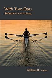 With Two Oars: Reflections on Sculling