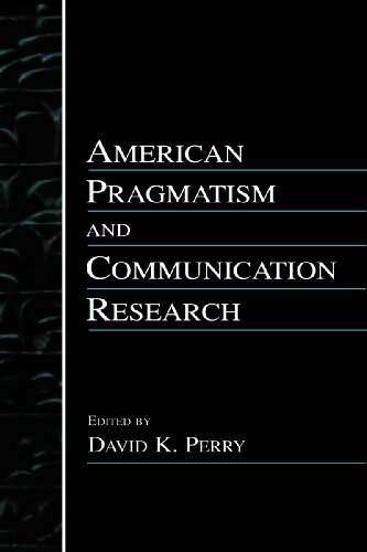 Download American Pragmatism and Communication Research (Routledge Communication Series) Pdf