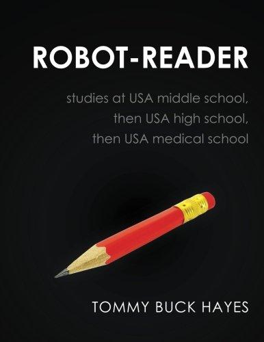 Read Online ROBOT-READER studies at USA middle school, then USA high school, then USA medical school ebook