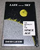 Late for the Sky : The Mentality of the Space Age, Lavery, David, 0809317672