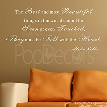 PopDecors - The Best and most Beautiful things-Helen Keller- words quote phrase - : saying wall decals - www.pureclipart.com