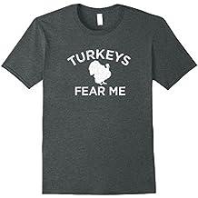 Turkeys Fear Me Distressed Turkey Hunting T-Shirt