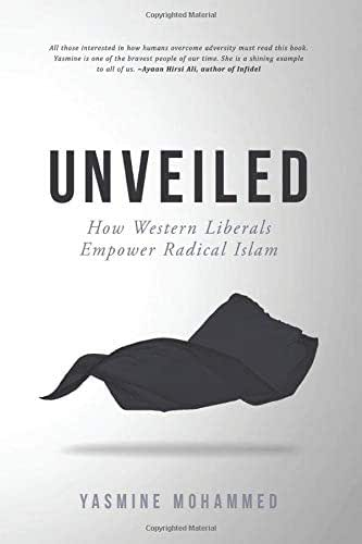 Unveiled: How Western Liberals Empower Radical Islam