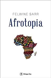 Afrotopia par Felwine Sarr