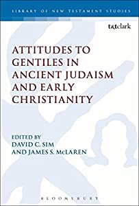 Attitudes to Gentiles in Ancient Judaism and Early Christianity (The Library of New Testament Studies)