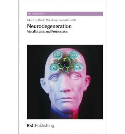 Neurodegeneration  Metallostasis And Proteostasis  Neurodegeneration  Metallostasis And Proteostasis   By Royal Society Of Chemistry   Author  Jul 04 2011 Hardcover