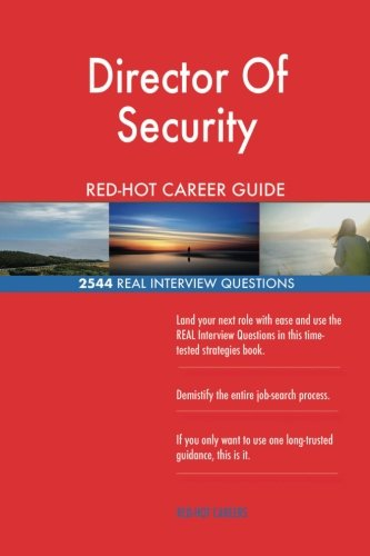 Download Director Of Security RED-HOT Career Guide; 2544 REAL Interview Questions ebook