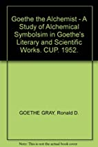 Goethe the Alchemist - A Study of Alchemical…