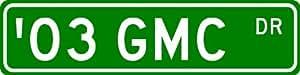 2003 03 GMC SIERRA Street Sign - 4 x 18 Inches