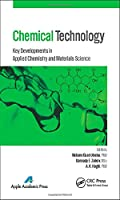 Chemical Technology: Key Developments in Applied Chemistry, Biochemistry and Materials Science Front Cover