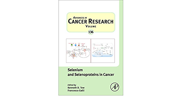 Selenium and Selenoproteins in Cancer: Volume 136 Advances in ...