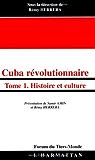 Cuba révolutionnaire. : Tome 1, Histoire et culture