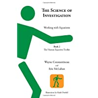 The Science of Investigation: Working with Equations -- Book 2 the Human Equation Toolkit