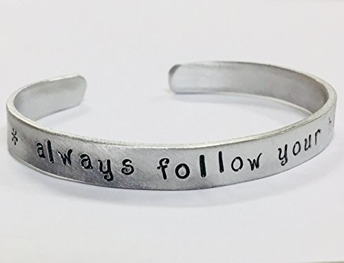 Always Follow Your Heart Handstamped Quote Bracelet, on a non tarnish aluminum cuff, Handmade in America